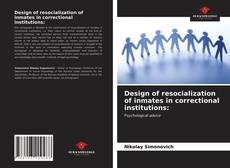 Bookcover of Design of resocialization of inmates in correctional institutions: