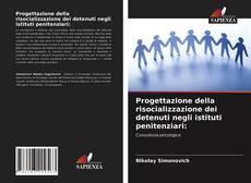 Обложка Progettazione della risocializzazione dei detenuti negli istituti penitenziari: