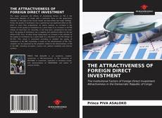 THE ATTRACTIVENESS OF FOREIGN DIRECT INVESTMENT kitap kapağı