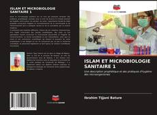 Bookcover of ISLAM ET MICROBIOLOGIE SANITAIRE 1