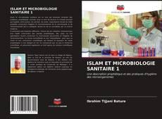 ISLAM ET MICROBIOLOGIE SANITAIRE 1 kitap kapağı