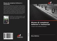 Bookcover of Museo di complessi letterari e memoriali