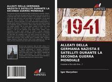 Bookcover of ALLEATI DELLA GERMANIA NAZISTA E SATELLITI DURANTE LA SECONDA GUERRA MONDIALE