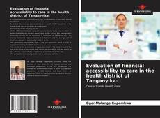 Обложка Evaluation of financial accessibility to care in the health district of Tanganyika: