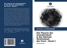 Portada del libro de Die Theorie der Unendlichkeit & Die Höchste Wirklichkeit der Form - Band 1