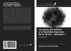 Borítókép a  La teoría del infinito y la Realidad Suprema de la forma - Volumen 1 - hoz