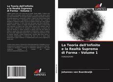 Portada del libro de La Teoria dell'Infinito e la Realtà Suprema di Forma - Volume 1