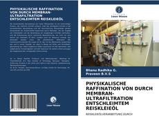 Borítókép a  PHYSIKALISCHE RAFFINATION VON DURCH MEMBRAN-ULTRAFILTRATION ENTSCHLEIMTEM REISKLEIEÖL - hoz