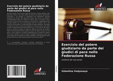 Capa do livro de Esercizio del potere giudiziario da parte dei giudici di pace nella Federazione Russa