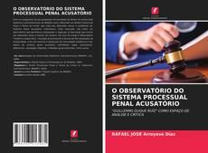 Обложка O OBSERVATÓRIO DO SISTEMA PROCESSUAL PENAL ACUSATÓRIO