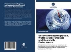 Bookcover of Unternehmensintegration, Wettbewerbsfähigkeit und finanzielle Performance