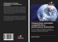 Integrazione aziendale, competitività e performance finanziaria的封面
