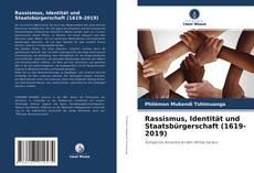Bookcover of Rassismus, Identität und Staatsbürgerschaft (1619-2019)