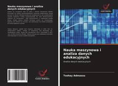 Bookcover of Nauka maszynowa i analiza danych edukacyjnych