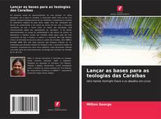 Copertina di Lançar as bases para as teologias das Caraíbas
