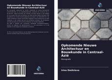 Capa do livro de Opkomende Nieuwe Architectuur en Bouwkunde in Centraal-Azië