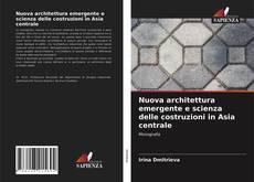 Portada del libro de Nuova architettura emergente e scienza delle costruzioni in Asia centrale