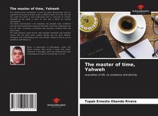 Bookcover of The master of time, Yahweh