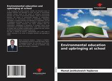 Bookcover of Environmental education and upbringing at school