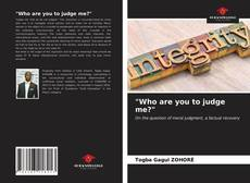 """Bookcover of """"Who are you to judge me?"""""""