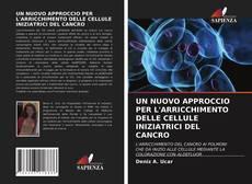 Copertina di UN NUOVO APPROCCIO PER L'ARRICCHIMENTO DELLE CELLULE INIZIATRICI DEL CANCRO