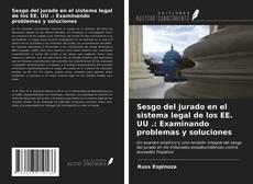Sesgo del jurado en el sistema legal de los EE. UU .: Examinando problemas y soluciones kitap kapağı
