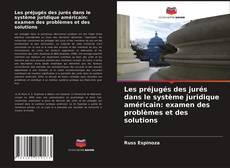 Capa do livro de Les préjugés des jurés dans le système juridique américain: examen des problèmes et des solutions