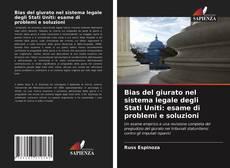 Bookcover of Bias del giurato nel sistema legale degli Stati Uniti: esame di problemi e soluzioni