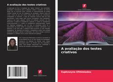 Bookcover of A avaliação dos testes criativos