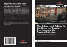 Bookcover of The Subject and Culture in the History of Russian Psychology in the Twentieth Century