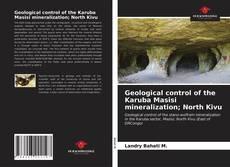 Copertina di Geological control of the Karuba Masisi mineralization; North Kivu
