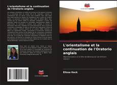 Bookcover of L'orientalisme et la continuation de l'Oratorio anglais