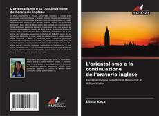 Bookcover of L'orientalismo e la continuazione dell'oratorio inglese