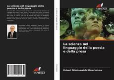 Couverture de La scienza nel linguaggio della poesia e della prosa