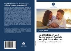 Bookcover of Implikationen von Beziehungen Soziale Vergleichstendenzen