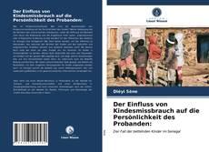 Der Einfluss von Kindesmissbrauch auf die Persönlichkeit des Probanden: kitap kapağı