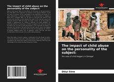 Обложка The impact of child abuse on the personality of the subject: