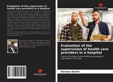 Couverture de Evaluation of the supervision of health care providers in a hospital