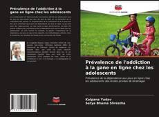 Bookcover of Prévalence de l'addiction à la gane en ligne chez les adolescents