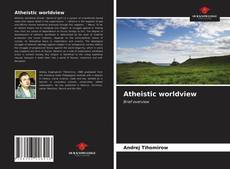 Bookcover of Atheistic worldview