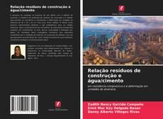 Bookcover of Relação resíduos de construção e água/cimento