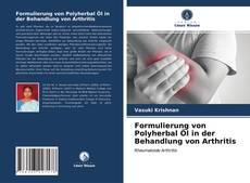 Обложка Formulierung von Polyherbal Öl in der Behandlung von Arthritis