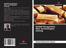 Couverture de Goldof Kyrgyzstan New technologies mining