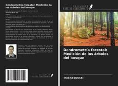 Bookcover of Dendrometría forestal: Medición de los árboles del bosque