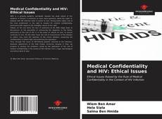 Обложка Medical Confidentiality and HIV: Ethical Issues