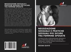 Buchcover von NEGOZIAZIONE SESSUALE E PRATICHE SESSUALI PIÙ SICURE TRA FEMMINE SPOSATE
