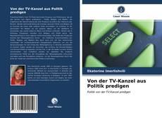 Bookcover of Von der TV-Kanzel aus Politik predigen