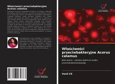 Bookcover of Właściwości przeciwbakteryjne Acorus calamus