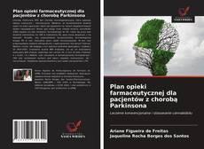 Plan opieki farmaceutycznej dla pacjentów z chorobą Parkinsona kitap kapağı