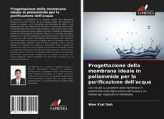 Обложка Progettazione della membrana ideale in poliammide per la purificazione dell'acqua